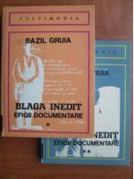 Anticariat: Bazil Gruia - Blaga inedit efigii documente (2 volume)