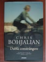 Anticariat: Chris Bohjalian - Dubla constrangere