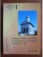 Anticariat: Comuna Tunari, judetul Ilfov. Cercetari istorice si arheologice, secolele XVI-XIX