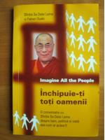 Anticariat: Dalai lama - Imagine all the people (inchipuie-ti toti oamenii)