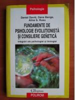 Daniel David - Fundamente de psihologie evolutionista si consiliere genetica