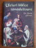 Anticariat: David Stewart - Uleiuri biblice tamaduitoare