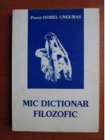 Dorel Unguras - Mic dictionar filozofic