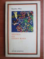 Anticariat: Dumitru Micu - Estetica lui Lucian Blaga