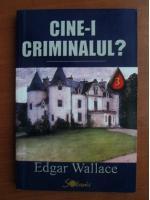 Edgar Wallace - Cine-i criminalul?