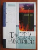 Anticariat: Ellen G. White - Tragedia veacurilor
