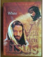 Anticariat: Ellen G. White - Viata lui Iisus