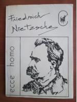 Anticariat: Friedrich Nietzsche - Ecce homo