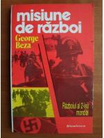 George Beza - Misiune de razboi