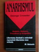 George Crowder - Anarhismul