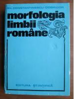 Anticariat: Gh. Constantinescu Dobridor - Morfologia limbii romane