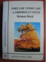 Helmut Hark - Forta de vindecare a arborelui vietii