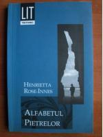 Henrietta Rose Innes - Alfabetul pietrelor