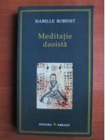 Anticariat: Isabelle Robinet - Meditatie daoista