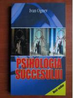 Ivan Ognev - Psihologia succesului