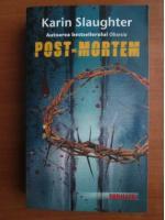 Anticariat: Karin Slaughter - Post-mortem