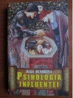 Maia Dushkina - Psihologia influentei