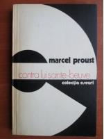 Marcel Proust - Contra lui Sainte Beuve