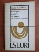 Matei Calinescu - Conceptul modern de poezie