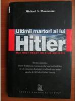 Anticariat: Michael A. Musmanno - Ultimii martori ai lui Hitler
