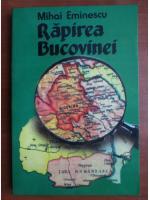 Anticariat: Mihai Eminescu - Rapirea Bucovinei