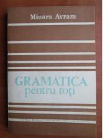 Anticariat: Mioara Avram - Gramatica pentru toti