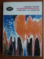 Anticariat: Mircea Florian - Misticism si credinta