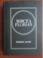 Mircea Florian - Scrieri alese