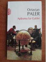 Anticariat: Octavian Paler - Apararea lui Galilei (Top 10+)