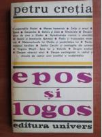 Anticariat: Petru Cretia - Epos si Logos