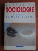 Anticariat: Raymond Boudon - Tratat de sociologie