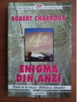 Anticariat: Robert Charroux - Enigma din Anzi
