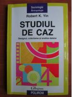 Robert K. Yin - Studiul de caz
