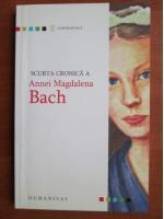Scurta cronica a Annei Magdalena Bach