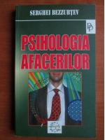 Serghei Bezzubtev - Psihologia afacerilor