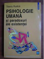 Anticariat: Tiberiu Rudica - Psihologie umana si paradoxuri ale existentei