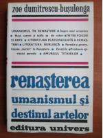 Anticariat: Zoe Dumitrescu Busulenga - Renasterea, umanismul si destinul artelor
