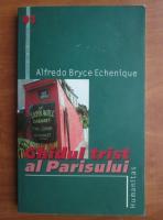 Anticariat: Alfredo Bryce Echenique - Ghidul trist al Parisului
