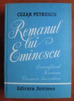 Anticariat: Cezar Petrescu - Romanul lui Eminescu
