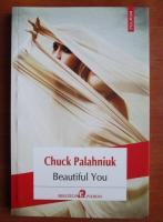 Anticariat: Chuck Palahniuk - Beautiful you