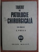 Anticariat: Eugen Proca - Tratat de patologie chirurgicala (volumul 8 - partea I: Urologie)