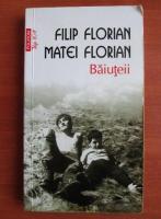 Anticariat: Filip Florian - Baiuteii (Top 10+)