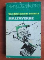 Francois Mauriac - Un adolescent de altadata. Maltaverne