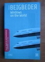 Anticariat: Frederic Beigbeder - Windows on the world