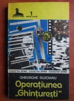 Anticariat: Gheorghe Buzoianu - Operatiunea Ghinturesti
