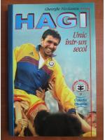 Gheorghe Nicolaescu - Hagi. Unic intr-un secol