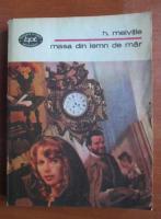 H. Melville - Masa din lemn de mar