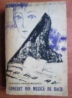 Anticariat: Hortensia Papadat-Bengescu - Concert din muzica de Bach