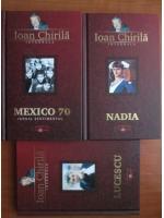 Ioan Chirila - Mexico 70. Nadia. Lucescu (3 volume)