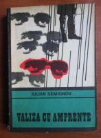 Anticariat: Iulian Semionov - Valiza cu amprente